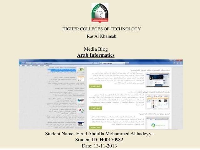 HIGHER COLLEGES OF TECHNOLOGY Ras Al Khaimah  Media Blog Arab Informatics  Student Name: Hend Abdulla Mohammed Al hadeyya ...