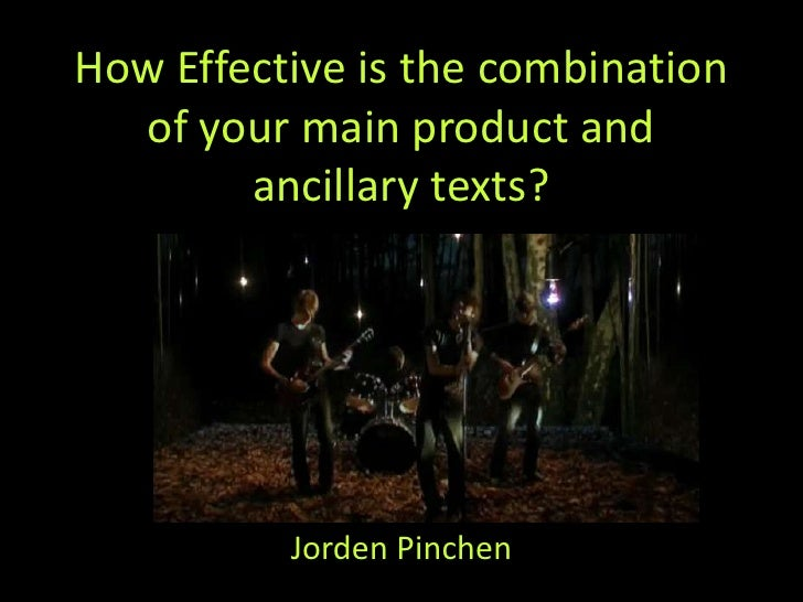 How Effective is the combination of your main product and ancillary texts?<br />Jorden Pinchen<br />