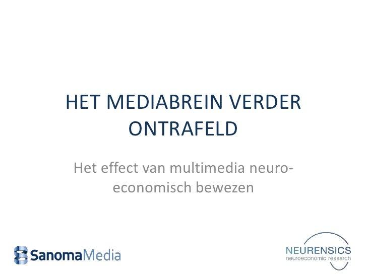 HET MEDIABREIN VERDER     ONTRAFELDHet effect van multimedia neuro-      economisch bewezen