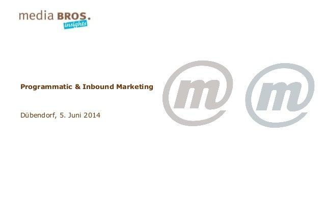 Programmatic & Inbound Marketing Dübendorf, 5. Juni 2014