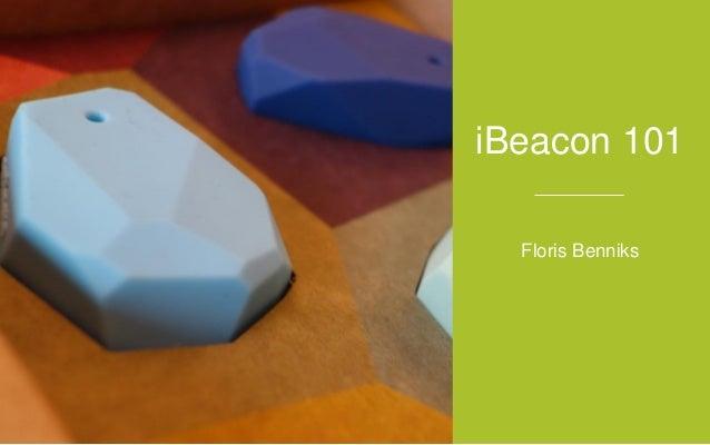 iBeacon 101 Floris Benniks