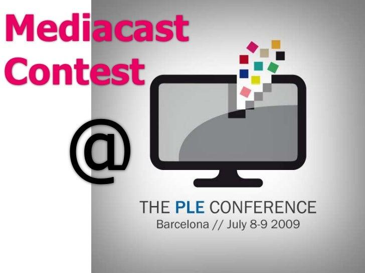 Mediacast<br />Contest<br />@<br />