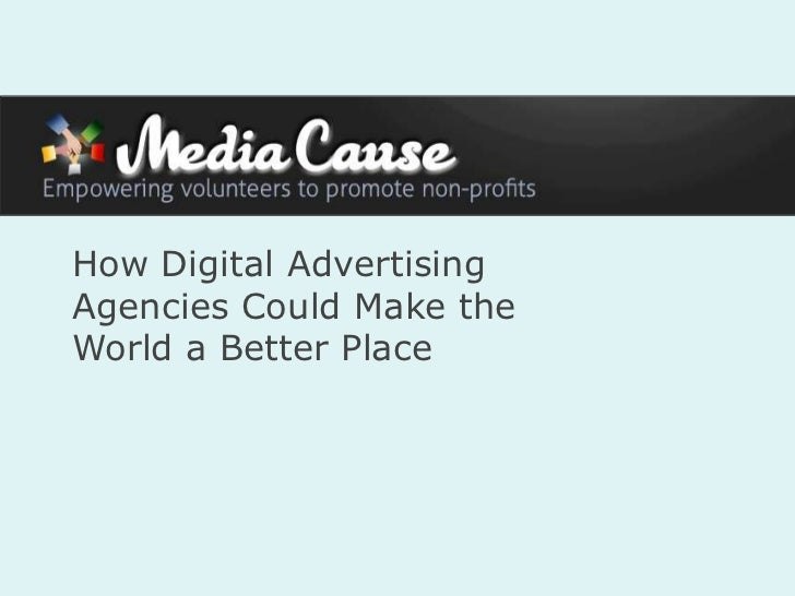 How Digital AdvertisingAgencies Could Make theWorld a Better Place
