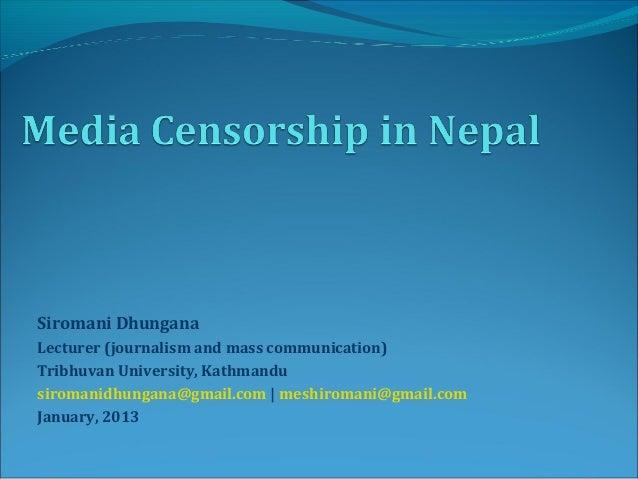 Siromani DhunganaLecturer (journalism and mass communication)Tribhuvan University, Kathmandusiromanidhungana@gmail.com | m...