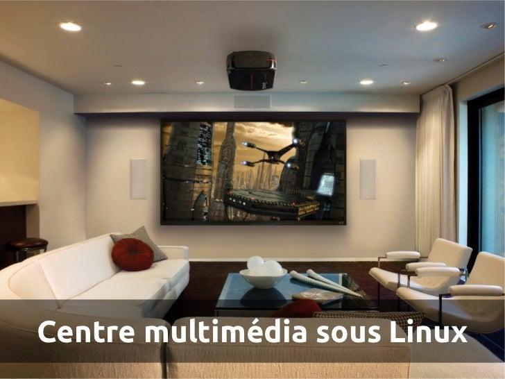 Centre multimédia sous Linux