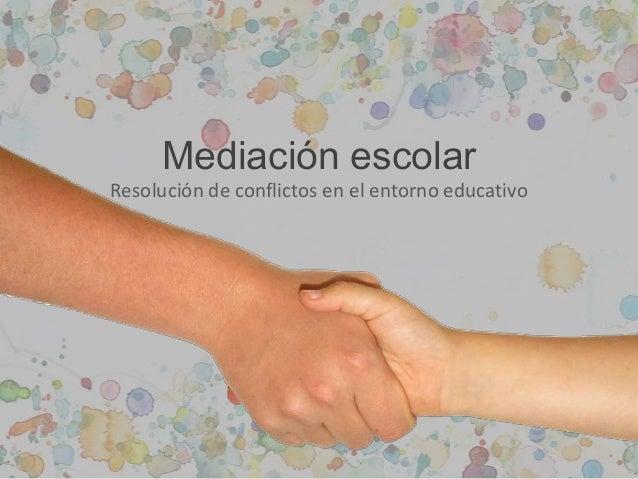 Mediación escolar Resolución de conflictos en el entorno educativo
