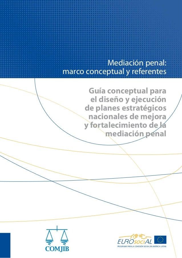 Guía conceptual para el diseño y ejecución de planes estratégicos nacionales de mejora y fortalecimiento de la mediación p...
