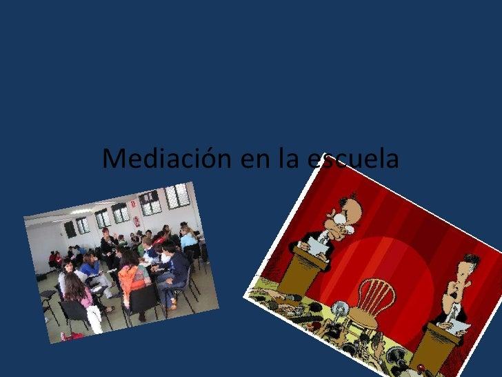 Mediación en la escuela<br />