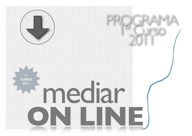 PROGRAMA              1º Curso                2011        mediar  1ºCURSO 2011  ON LINE