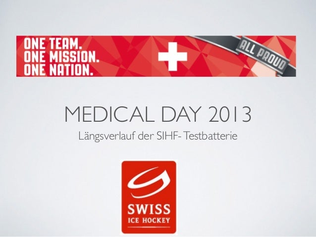 MEDICAL DAY 2013  Längsverlauf der SIHF- Testbatterie