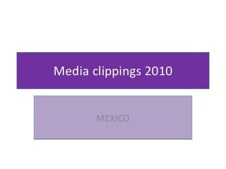 Media clippings 2010 MEXICO