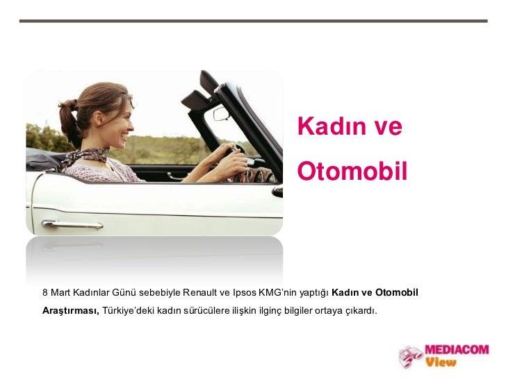 Kadın ve                                                              Otomobil8 Mart Kadınlar Günü sebebiyle Renault ve Ip...