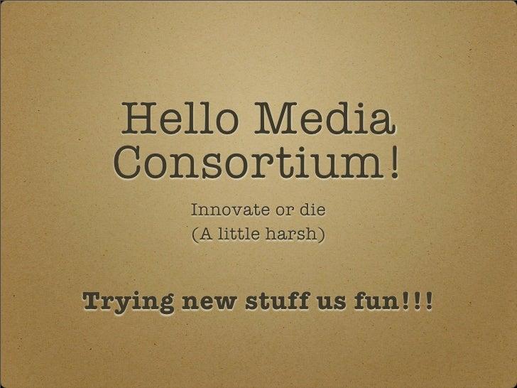 Media Consortium 2