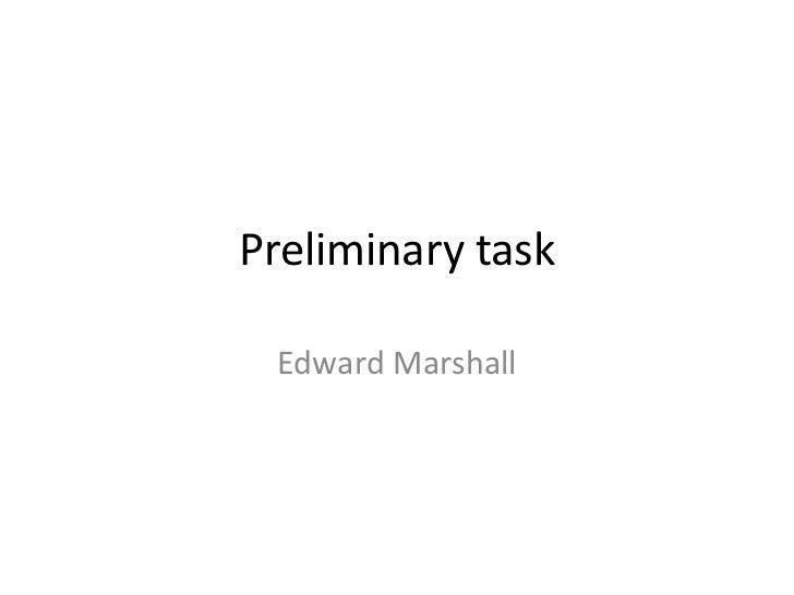 Preliminary task Edward Marshall