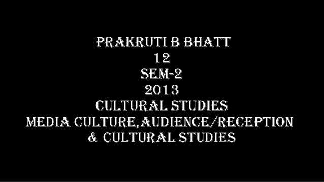 Media culture, audience reception & cultural studies