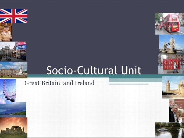Socio-Cultural Unit Great Britain and Ireland