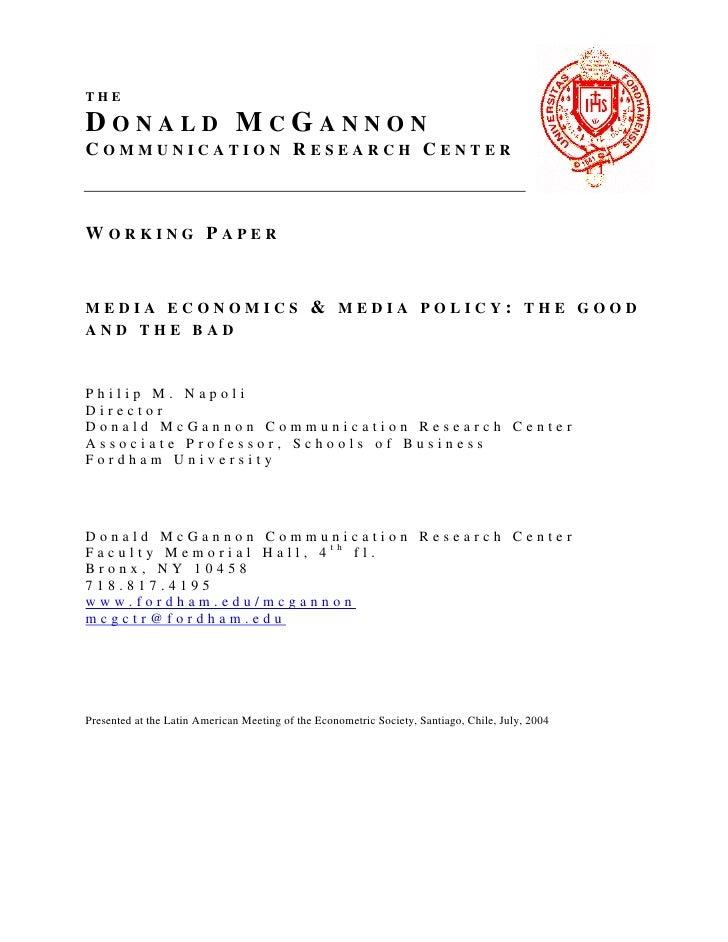 1THEDONALD MCGANNONCOMMUNICATION RESEARCH CENTERWORKING PAPERMEDIA ECONOMICS                               & MEDIA POLICY:...
