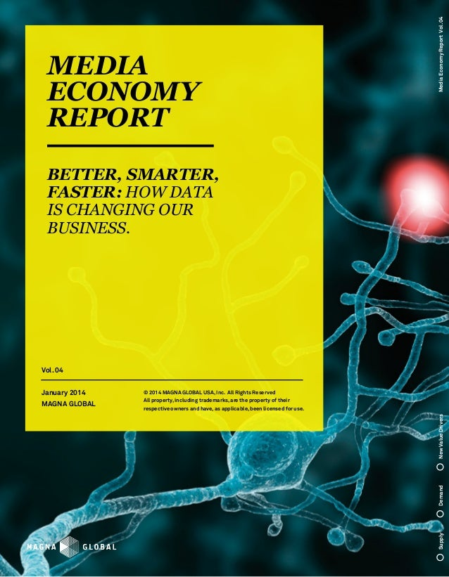 Media Economy Report Vol. 04  Media Economy Report Better, Smarter, Faster: How Data is Changing our Business.  Vol. 04  N...