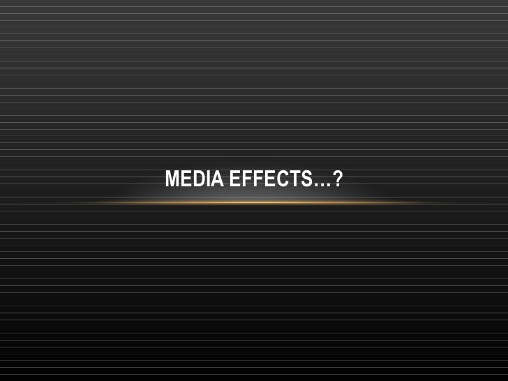 MEDIA EFFECTS…?