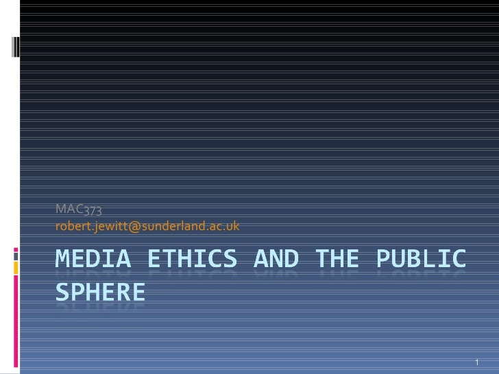 Media  Ethics And The  Public  Sphere 2009 10