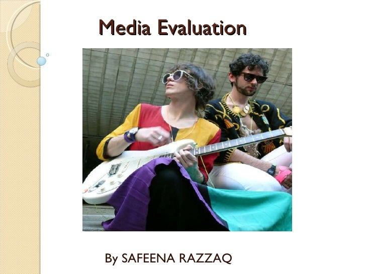 Media Evaluation By SAFEENA RAZZAQ