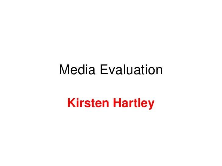Media Evaluation<br />Kirsten Hartley<br />