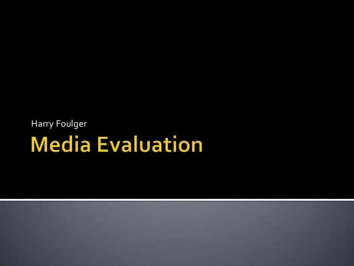 Harry Foulger AS Media Evaluation