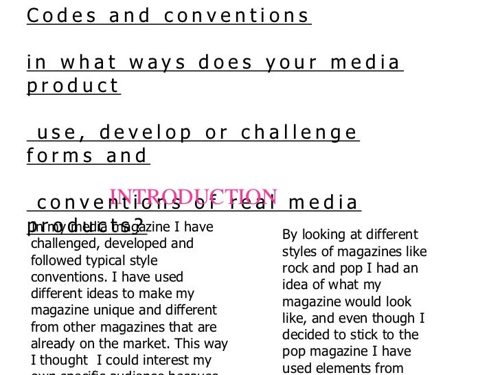 Codes and conventions<br />in what ways does your media product<br /> use, develop or challenge forms and<br /> convention...