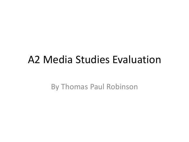 A2 Media Studies Evaluation By Thomas Paul Robinson