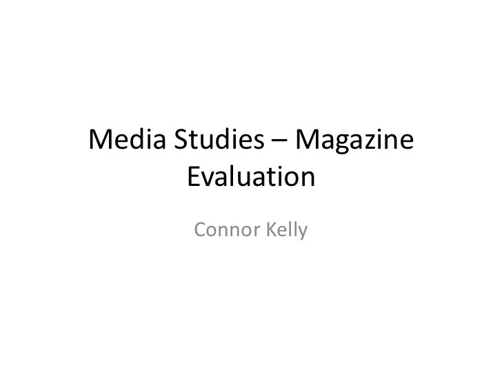 Media Studies – Magazine       Evaluation       Connor Kelly