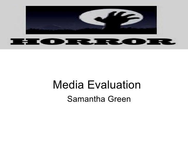 Media Evaluation  Samantha Green