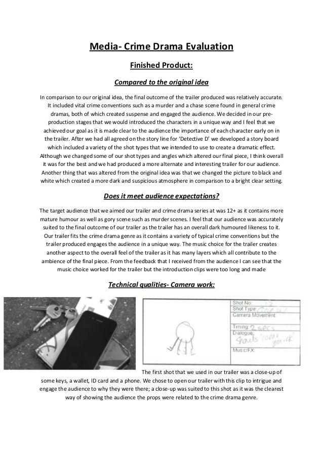 Media- Crime Drama Evaluation Finished Product: Compared to the original idea In comparison to our original idea, the fina...