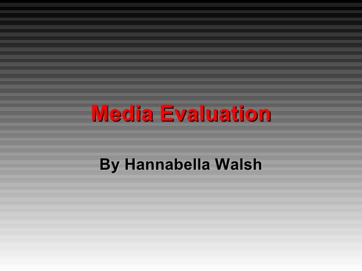 Media Evaluation By Hannabella Walsh
