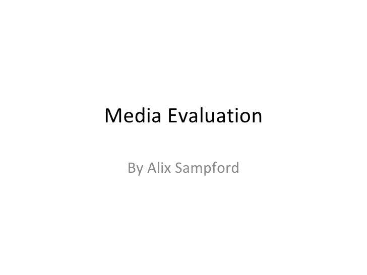 Media Evaluation By Alix Sampford