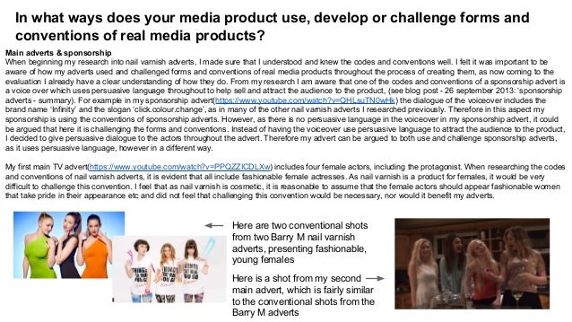 In what ways does your media product use, develop or challenge forms and conventions of real media products? Main adverts ...