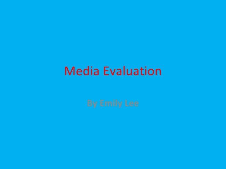 Emily Lee - Media Evaluation