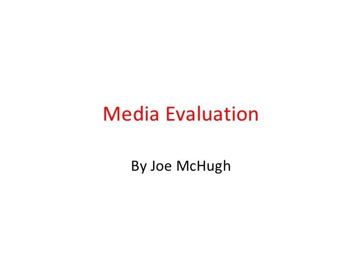 Media Evaluation By Joe McHugh