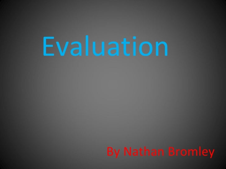 Media Evaluation Nathan Bromley