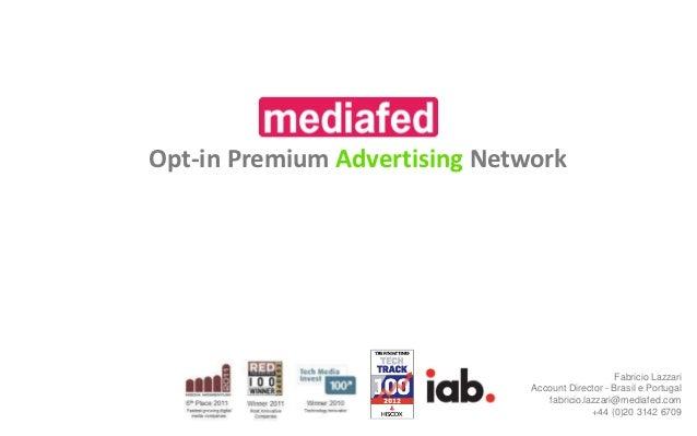 Opt-in Premium Advertising Network                                                  Fabricio Lazzari                      ...
