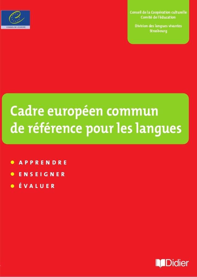 Didier • A P P R E N D R E • E N S E I G N E R • É V A L U E R Didier Cadre européen commun de référence pour les langues ...