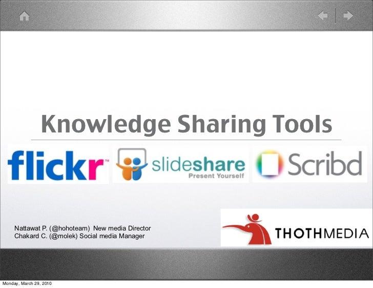 Knowledge Sharing Tools         Nattawat P. (@hohoteam) New media Director      Chakard C. (@molek) Social media Manager  ...