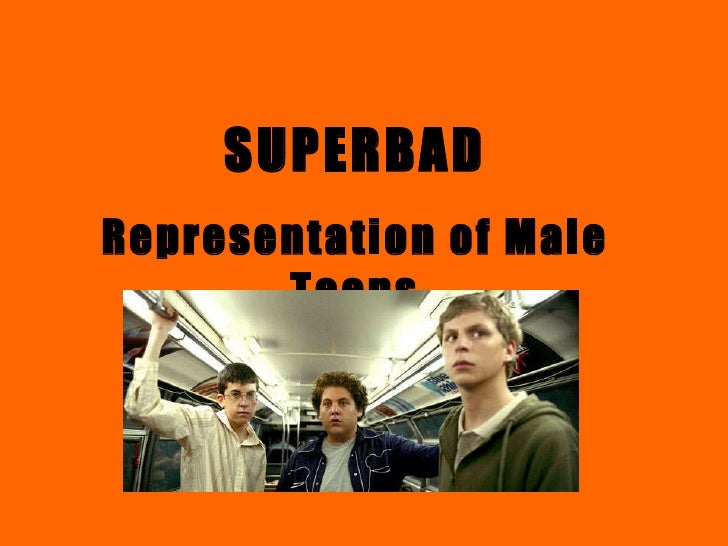 SUPERBAD Representation of Male Teens