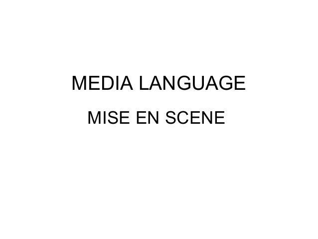 MEDIA LANGUAGE MISE EN SCENE