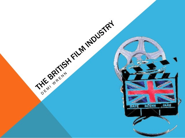 EARLY HISTORY OF THE BRITISH FILM INDUSTRY The cinema as an entertainment industry began from a series of innovations in t...