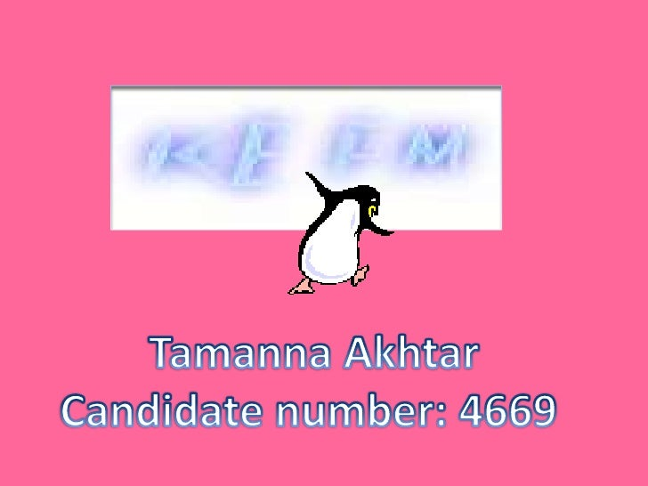 Tamanna Akhtar<br />Candidate number: 4669 <br />