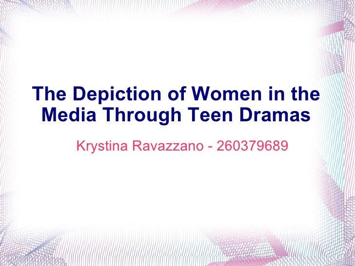 The Depiction of Women in the Media Through Teen Dramas Krystina Ravazzano - 260379689
