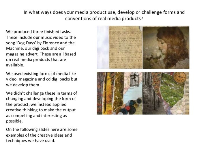 We produced three finished tasks. These include our music video to the song 'Dog Days' by Florence and the Machine, our di...