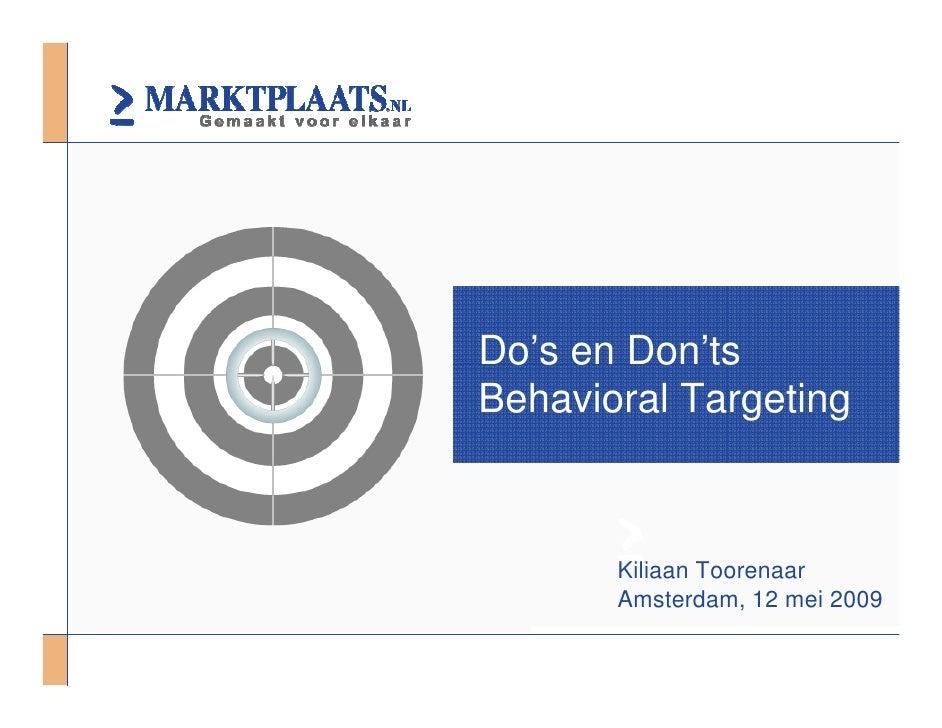 Do's en Don'ts Behavioral Targeting           Kiliaan Toorenaar        Amsterdam, 12 mei 2009