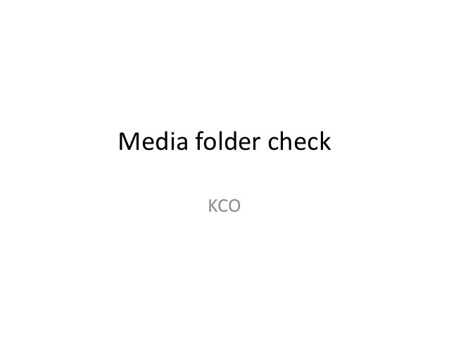 Media folder check full