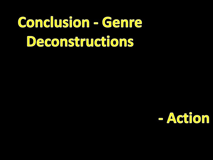 Media genre deconstruction conclusion